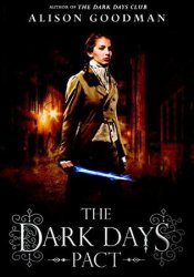 The Dark Days Pact (Lady Helen, #2) Book by Alison Goodman