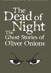 The Dead of Night Book by Oliver Onions