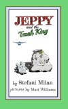 Jeppy and the Trash King by Stefani Milan