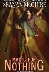 Magic for Nothing (InCryptid, #6) Book