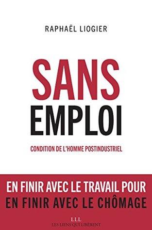 Sans emploi: Condition de l'homme postindustriel
