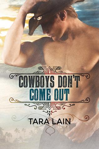 Cowboys Don't Come Out (Cowboys Don't, #1)
