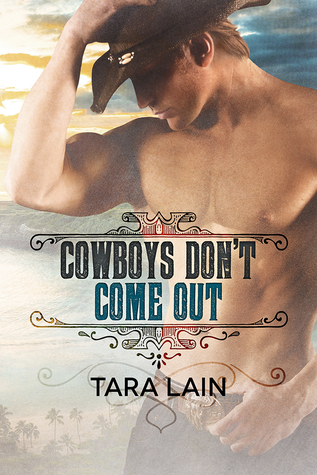 Cowboys Don't Come Out (Cowboys Don't, #1)