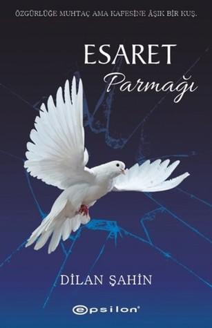 32890510 Dilan Şahin   Esaret Parmağı Kitabını PDF Oku
