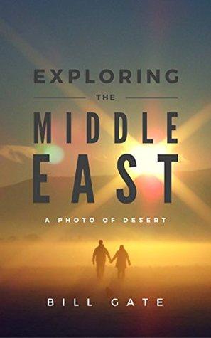 Exploring the Middle East: Creativity Newage Spiritual Healing Classic Photo album (Nature Travel Photo books Book 1)