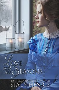 Love for All Seasons: Four Inspirational Historical Romance Novellas