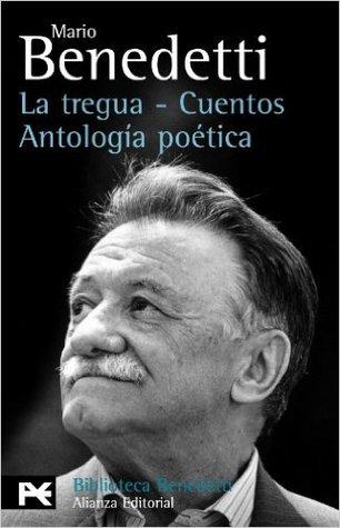 La tregua - Cuentos - Antología poética