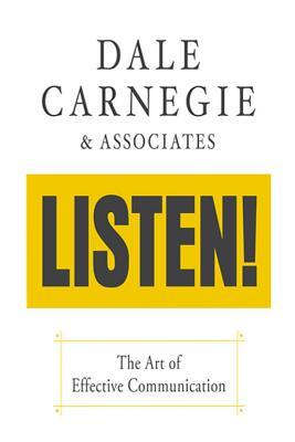 Dale Carnegie & Associates' Listen!: The Art of Effective Communication