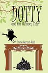 DOTTY and the Chimney Thief: (A Magical Fantasy Adventure for 8-12 year olds)