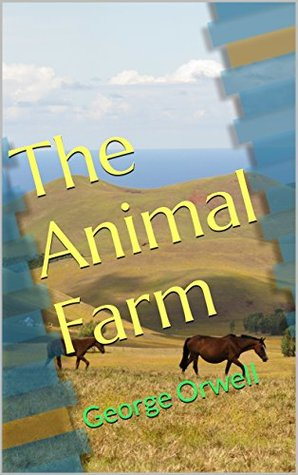 The Animal Farm: George Orwell