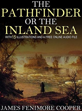 The Pathfinder or The Inland Sea: With 15 Illustrations and a Free Online Audio File.