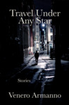 Travel Under Any Star Collected Stories