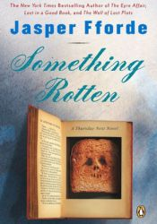 Something Rotten (Thursday Next, #4) Book by Jasper Fforde