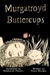 Murgatroyd Buttercups by Shoshanah Lee Marohn