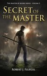 Secret of the Master (The Master of Books Series Book 2)