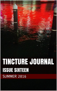 Tincture Journal: Issue Sixteen (Summer 2016)