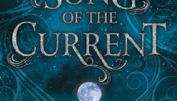 Song of the Current (Song of the Current #1) – Sarah Tolcser