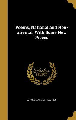 Poems, National and Non-Oriental, with Some New Pieces