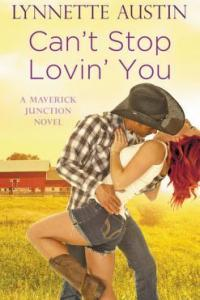 Cant Stop Lovin You (Maverick Junction, #3)