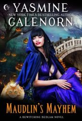 Maudlin's Mayhem (Bewitching Bedlam, #2) Book by Yasmine Galenorn