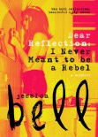 Dear Reflection: I Never Meant to be a Rebel (A Memoir)
