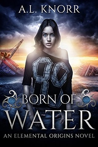 Born of Water (Elemental Origins, #1)