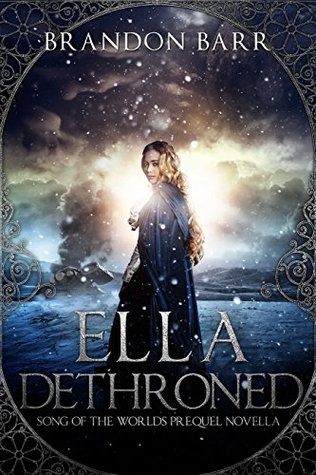 Ella Dethroned (Song of the Worlds, #0.5)