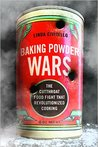 Baking Powder Wars by Linda Civitello