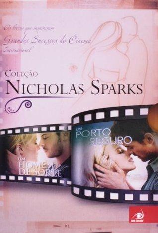 Colecao Nicholas Sparks - Um Amor Para Recordar - A Escolha - Um Homem De Sorte E Um Porto Seguro