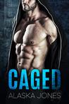 Caged: An Alpha Protector Romance