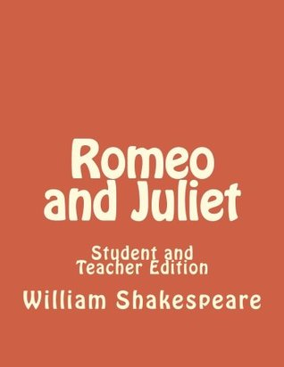 Romeo and Juliet: Student and Teacher Edition