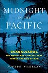Midnight in the Pacific: Guadalcanal--The World War II Battle That Turned the Tide of War
