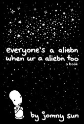 Everyone's a Aliebn When Ur a Aliebn Too Book