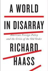 A World in Disarray: American Foreign Policy and the Crisis of the Old Order Book