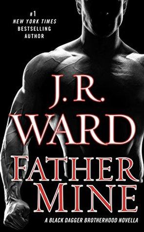 Father Mine: A Black Dagger Brotherhood Novella (Black Dagger Brotherhood, #6.5)