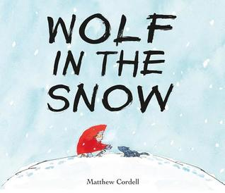 Wolf in the Snow illustrated and written by Matthew Cordell