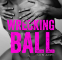 Book Review – Wrecking Ball (Hard to Love #1) by P. Dangelico