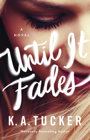 NEW RELEASE REVIEW:  Until It Fades by K.A. Tucker