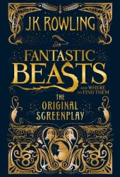 Fantastic Beasts and Where to Find Them: The Original Screenplay (Fantastic Beasts: The Original Screenplay, #1)