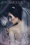 The Shadow Bride