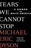Tears We Cannot Stop: A Sermon to White America