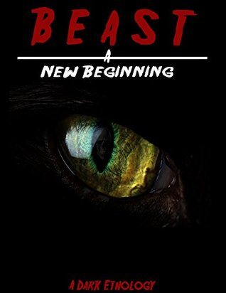 Beast: A New Beginning: A Dark Ethology