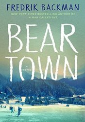 Beartown (Beartown, #1) Book by Fredrik Backman