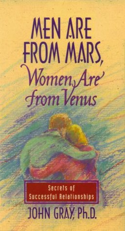 Men Are from Mars, Women Are from Venus: Secrets of Successful Relationships