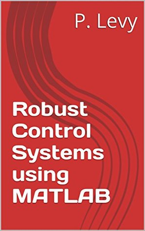 Robust Control Systems using MATLAB
