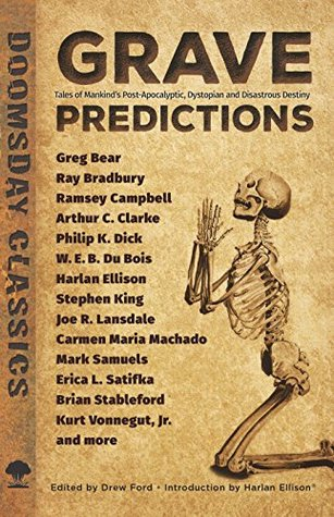 Grave Predictions: Tales of Mankind's Post-Apocalyptic, Dystopian and Disastrous Destiny