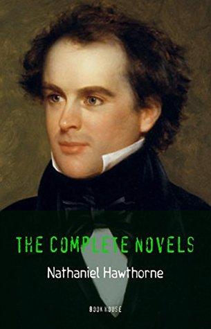 Nathaniel Hawthorne: The Complete Novels [The Scarlet Letter, The House of the Seven Gables, Fanshawe, etc.] (Book House)