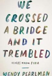 We Crossed a Bridge and It Trembled: Voices from Syria Book