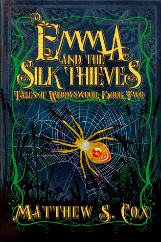 Emma and the Silk Thieves (Tales of Widowswood, #2)