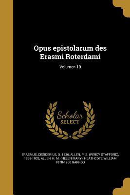 Opus Epistolarum Des Erasmi Roterdami; Volumen 10